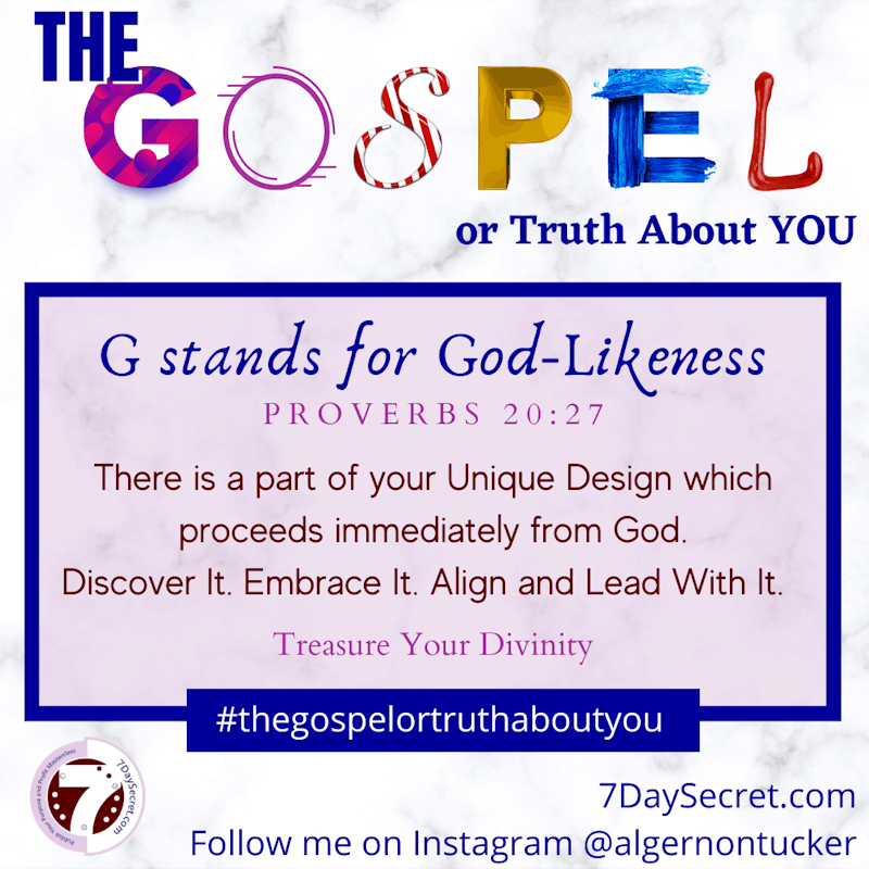 G Stands For God-Likeness [The G.O.S.P.E.L. or Truth About You]