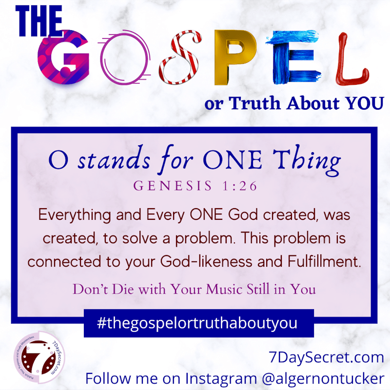 O Stands For ONE Thing [The G.O.S.P.E.L. or Truth About You]