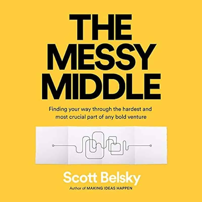 The Messy Middle | Scott Belsky